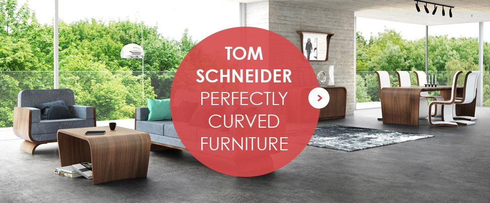 TOM SCHNEIDER - PERFECTLY CURVED FURNITURE